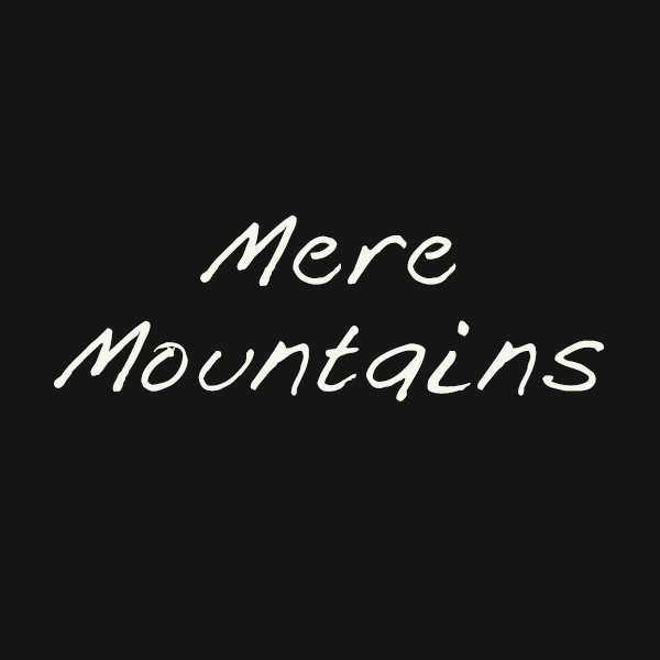 Mere Mountains